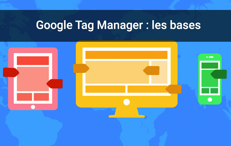 Guide Google Tag Manager : concepts de base