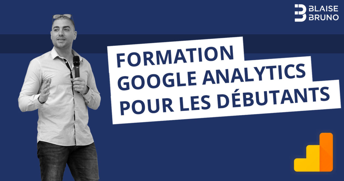 Tuto Google Analytics débutants 2019 (français)