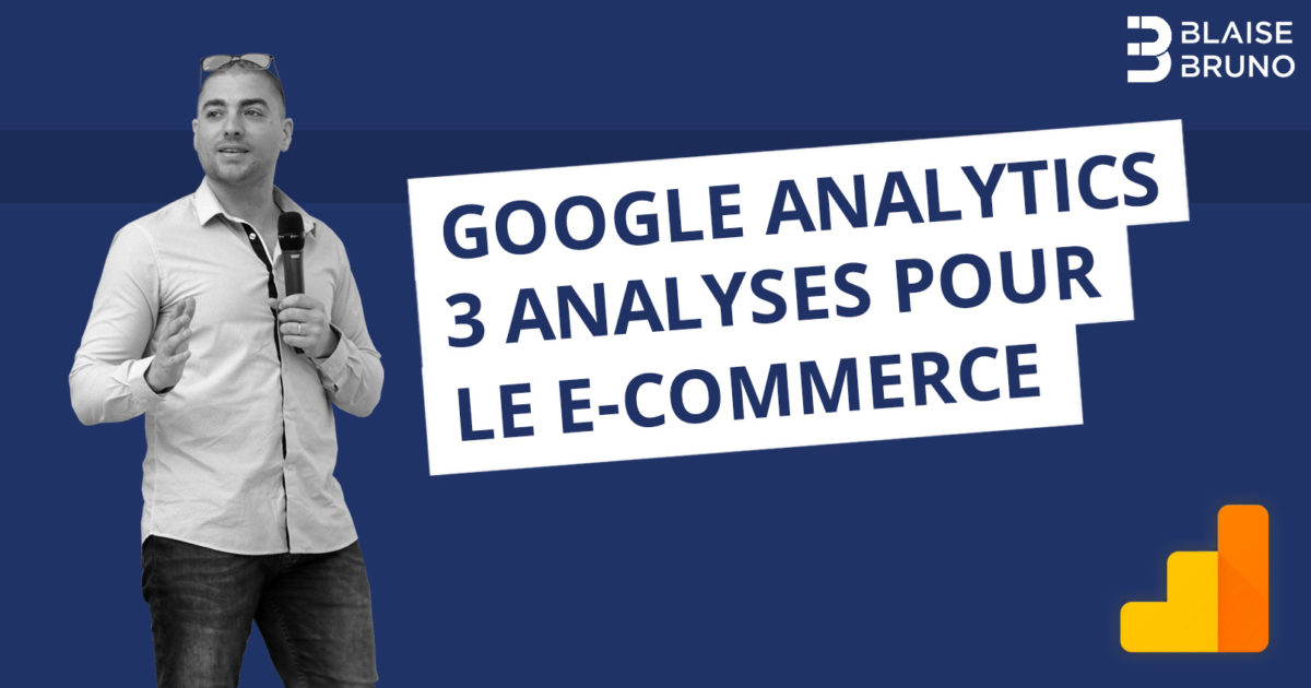 Google Analytics : 3 analyses pour le e-commerce